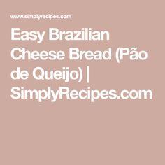Easy Brazilian Cheese Bread (Pão de Queijo) | SimplyRecipes.com