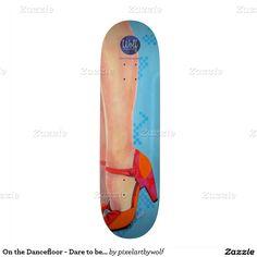On the Dancefloor - Dare to be Square Custom Skateboard