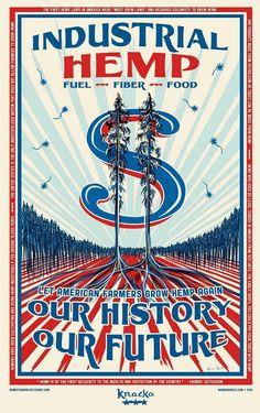 Industrial Hemp will solve a lot of problems. Fuel - Fiber - Food.