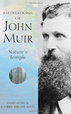 Meditations of John Muir:  Nature's Temple by Chris Highland http://www.amazon.com/dp/0899972853/ref=cm_sw_r_pi_dp_ZBxRub00HYBDT