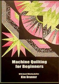 Kimmy Quilt: Shop   Category: DVDs   Product: Kim Brunner's Machine Quilting For Beginners