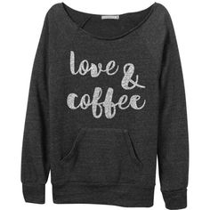 Love and Coffee Charcoal Gray Sweatshirt Long Sleeved Discharge White... ($40) ❤ liked on Polyvore featuring tops, hoodies, sweatshirts, black, women's clothing, black shirt, short sleeve shirts, black long sleeve shirt, long sleeve summer shirts and white shirt