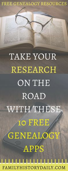 Take your research on the road with these 10 free apps for genealogy.