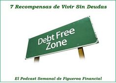 El nuevo episodio del #Podcast ahora disponible Tópico: 7 Recompensas de Vivir Sin #Deudas