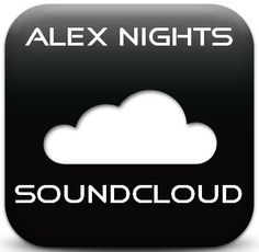 ALL TUNES ON SOUNDCLOUD  https://soundcloud.com/alexnights
