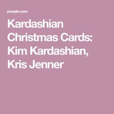 Kardashian Christmas Cards: Kim Kardashian, Kris Jenner