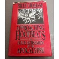 Philosophy, Religion & Spirituality - Approaching Hoofbeats, The Four Horsemen of the Apocalypse by Billy Graham. 1983 for sale in Vereeniging Horsemen Of The Apocalypse, Billy Graham, The Four, Christian Faith, Philosophy, Religion, Spirituality, Positivity, Books