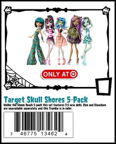 Skull Shores 5pack Color Frankie, Cleo, Draculaura, Ghoulia and Clawdeen  http://www.target.com/p/monster-high-skull-shores-multipack/-/A-14062713#prodSlot=medium_1_6=monster high