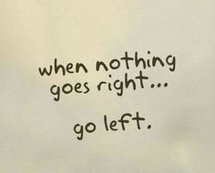 Go Left.   #quote #quoteoftheday #quotes #positive #life #health #love #fitness #fitfam #hardwork