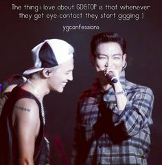 ygconfessions: The thing i love about GD&TOP is that whenever they get eye-contact they start giggling :)