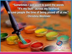 """Sometimes I just want to paint the words ""It's my fault"" across my forehead to save people the time of being pissed off at me."" - Christina Westover  www.NadineLove.com Guilty Quotes, My Fault, Pissed Off, Osho, Words, Paint, People, Paintings, People Illustration"