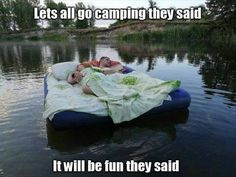 Labor Day weekend, 2013 Lets all go camping they said - Funny Pictures & Funny jokes Camping Humor, Tent Camping, Outdoor Camping, Camping Ideas, Funny Camping, Camping List, Camping Games, Camping Stuff, Outdoor Survival