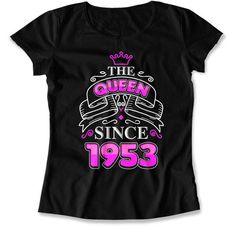 Make any woman feel like a queen on her birthday with this bday t shirt. Our Ladies crewneck tee features a slim feminine fit and is made from cotton. 40th Birthday Gifts For Women, 30th Birthday Shirts, Custom Birthday Shirts, Bday Gifts For Him, Best Gifts For Mom, Funny Birthday Gifts, Mom Birthday Gift, 50th Birthday, Mothers Day Shirts