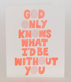 "Love Quotes Ideas : Love quote - ""God only knows what I'd be without you"" {Courtesy of shopshopa...  #Love https://quotesayings.net/love/love-quotes-ideas-love-quote-god-only-knows-what-id-be-without-you-courtesy-of-shopshopa/"