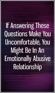 If Answering These Questions Make You Uncomfortable, You Might Be In An Emotionally Abusive Relationship Toxic Relationships, Healthy Relationships, Signs Of Emotional Abuse, Relationship Talk, The Silent Treatment, Feeling Worthless, Deep Questions, Virgo And Aquarius, Love Quotes
