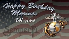 Happy Birthday, Marines! Thank you for serving our great Nation!