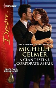 """Read """"A Clandestine Corporate Affair"""" by Michelle Celmer available from Rakuten Kobo. Too Close for Comfort Nothing can put the brakes on Nathan Everett's bid to become Western Oil's CEO. Except dating thei. James 1, Usa Today, Vernon, New Books, Books To Read, Billionaire Books, Diana, Too Close For Comfort, Harlequin Romance"""