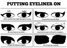 eyeliner...so true