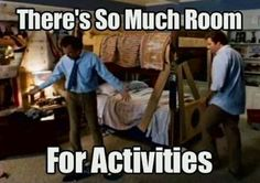 There's so much room for activities! Will Ferrell and John C. Reilly are hilarious in Step Brothers