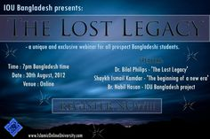 "And we reveal our 'Eid GIFT to all of you! An Exclusive webinar by Dr. Bilal Philips accompanied by Shaykh Ismail Kamdar of Islamic Online University, aimed only at YOU, the Bangladeshi prospect students! You surely would not wanna miss this LIVE opportunity.   It's open for all!    IOU Bangladesh Presents: ""The Lost Legacy""    Register at: http://thelostlegacy.eventbrite.com/"