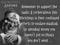 remember to support the bank corporations this christmas in their continued efforts to enslave