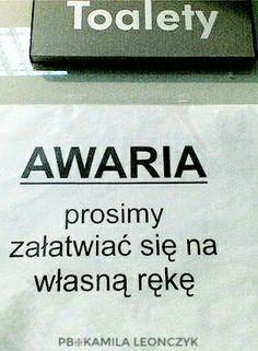 AWARIA PROSIMY ZAŁATWIAĆ SIĘ NA WŁASNĄ RĘKĘ Very Funny, A Funny, Polish Memes, The End Is Near, Haha, Funny Pictures, Jokes, Smile, Humor