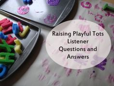 Q from the listeners to Raising Playful Tots on Play Activities situations they face. Lots of great information.