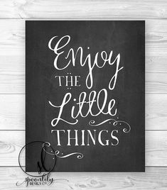 Enjoy the little things, Chalkboard Home Decor, Typography Art Print - Choose 8X10 or 11x14 Wall Art Print