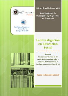 Tema 1      Enfoques y métodos de acercamiento al estudio y mejora de la realidad y fenómenos socioeducativos                                                  …