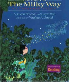 Picture book. The Story of the Milky Way by Joseph Bruchac and Gayle Ross, illustrated by Virginia A. Stroud