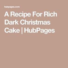 A Recipe For Rich Dark Christmas Cake   HubPages