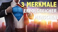 ERFOLG: 3 Merkmale erfolgreicher Menschen