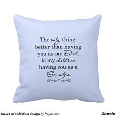 Sweet Grandfather design Throw Pillows