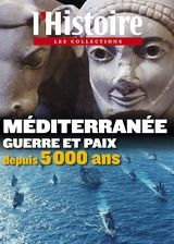 Couverture L'Histoire - Les collections - n°47 : Méditerranée. Guerre et paix depuis 5000 ans