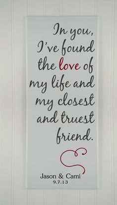 "Personalized Wedding Gift for Couples Wood Sign with Names, Wedding Established Date Quote ""In You I've Found the ove of my life and my closes and truest friend"" Wooden Home Decor Plaque"