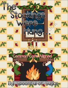 """The Stockings Were Hung..."" Giveaway! - An awesome unit filled with ELA fun!.  A GIVEAWAY promotion for The Stockings Were Hung (A Christmas Unit of ELA Fun) from Spoonful of Sugar on TeachersNotebook.com (ends on 12-14-2013)"