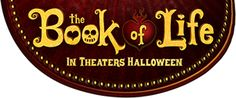 The Book Of Life - In Theaters Halloween 2014  I must have my students see this!