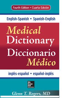 English-Spanish/Spanish-English Medical Dictionary -   Rogers Glenn   The single best dictiona...