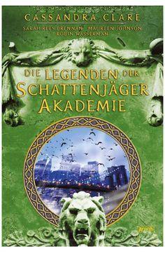 Legenden der Schattenjäger-Akademie von Cassandra Clare