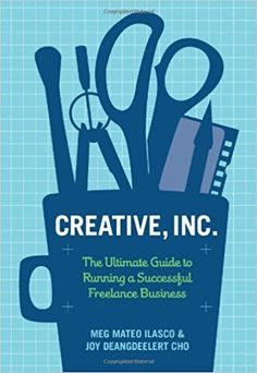 Creative, Inc.: The Ultimate Guide to Running a Successful Freelance Business: Joy Deangdeelert Cho, Meg Mateo Ilasco: 8601404850110: Amazon.com: Books