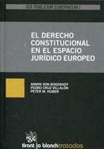 Bogdandy, Armin von. El Derecho constitucional en el espacio jurídico europeo. Tirant lo Blanch, 2013.