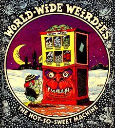 The Not-So-Sweet Machine, World-Wide Weirdies by Ken Reid