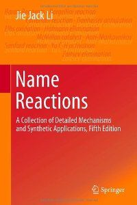 Name ractions: a collection of detailed mechanisms and synthetic applications. Fifth Edition. / Jie Jack Li. / QD 291 L57