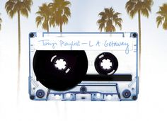 Tory's Playlist: L.A. Getaway   The Tory Blog