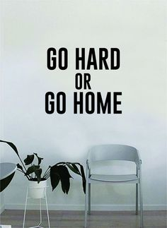 Go Hard or Go Home Quote Wall Decal Sticker Room Bedroom Art Vinyl Decor Decoration Teen Inspirational Adventure Funny Party Epic Legendary Happy Mind Happy Life, Happy Life Quotes, Home Quotes And Sayings, Wall Quotes, Happy Thoughts, Art Vinyl, Vinyl Decor, Namaste, Positive Vibes Quotes