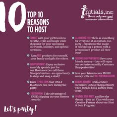 Top 10 Reasons to Host - do something for yourself that is fun, I would be happy to answer any questions you may have,  Diana, Independent Creative Partner with Initials Inc #ohbaglady #Funwithmonograms #monogrameverything