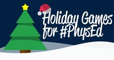 Here are some of my students favourite holiday games for physical education!