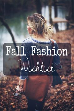 When you feel that first crisp breeze, you know that summer is gone and fall is in the air! Fashion's lovers admit that fashion is the best part of fall. And because every season comes with a wishl...