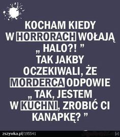 horrory na tablicy Funny przypisanej do kategorii Humor Stupid Quotes, Sad Quotes, Life Quotes, Wtf Funny, Funny Memes, Jokes, Polish Memes, Weekend Humor, Gewichtsverlust Motivation