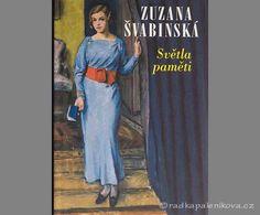 Zuzana Švabinská, Světla paměti - 1. vydání, Academia 2002. Na obálce je použitý obraz Rudolfa Vejrycha Má dcera v ateliéru.